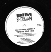 SALE ITEM - ORIGINAL PRESS: Bim Sherman meets F+F - You're Too Hot / Version (Century Records) 7""